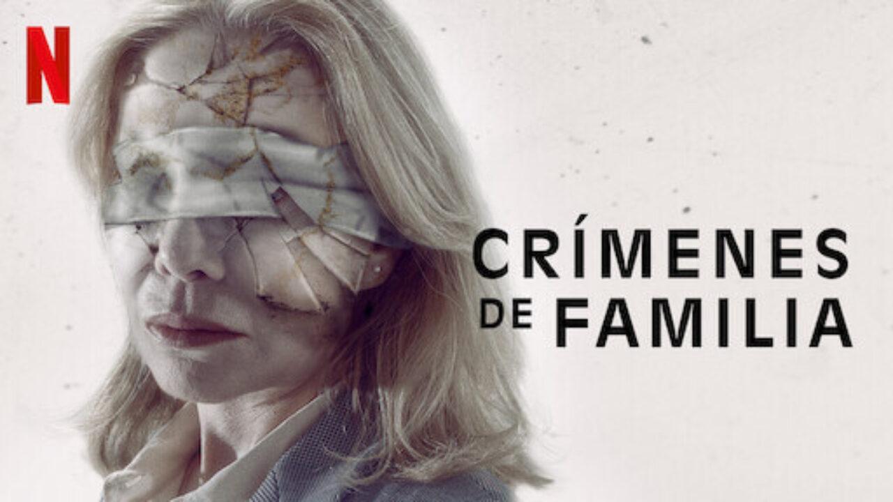 El Cinematógrafo de Leo: Crímenes de familia (2020) «Basada en hechos reales»